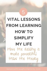 5 Vital Lessons From Learning How to Simplify My Life