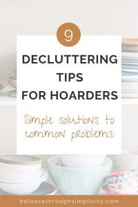 9 Decluttering Tips For Hoarders