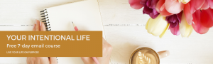Your Intentional Life email course