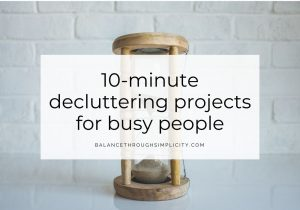 10 Minute Declutter Projects For Busy People