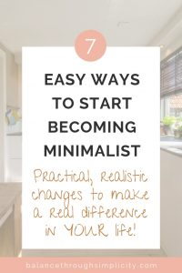 7 Easy Ways To Start Becoming Minimalist