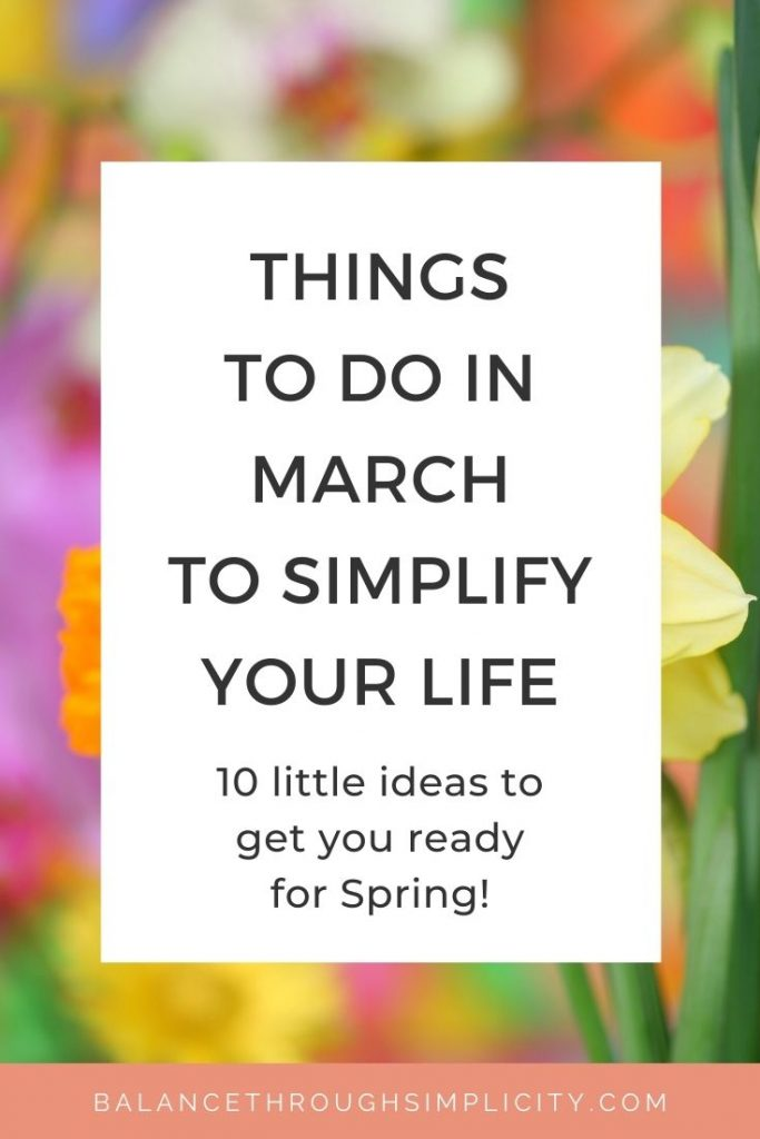 Things to do in March to simplify your life