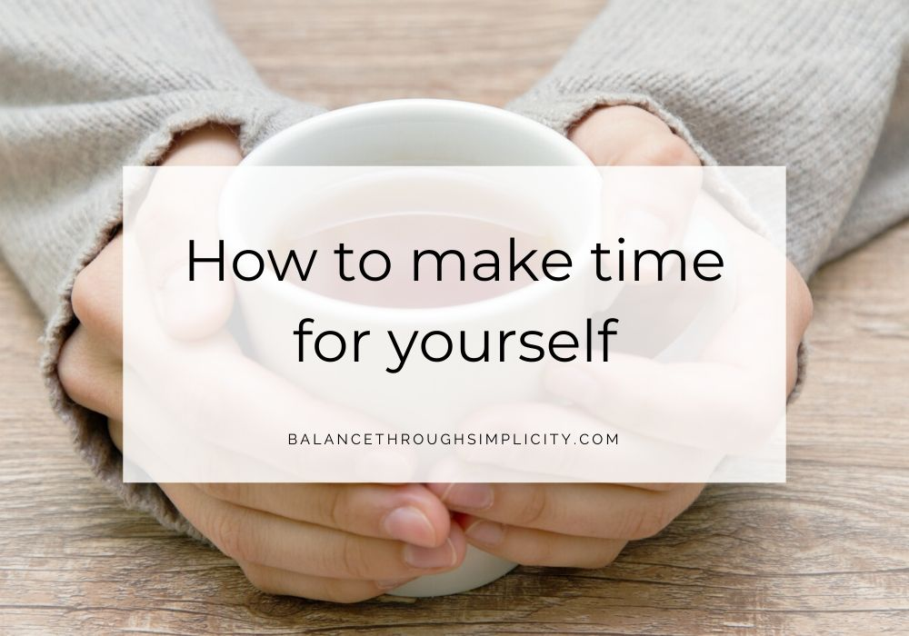 How to make time for yourself