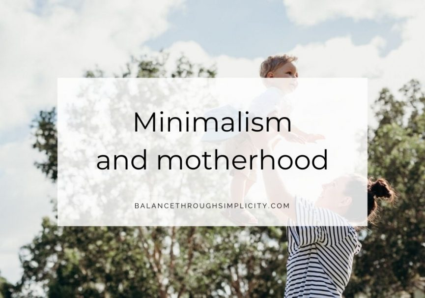 Minimalism and Motherhood