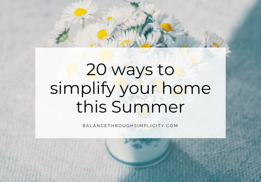 20 ways to simplify your home this summer
