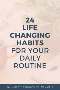 24 Life-Changing Habits For Your Daily Routine