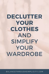 Declutter Your Clothes And Simplify Your Wardrobe