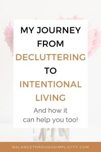 My journey from decluttering to intentional living