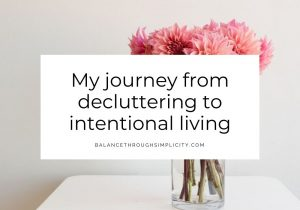 My journey from decluttering to intentional living blog