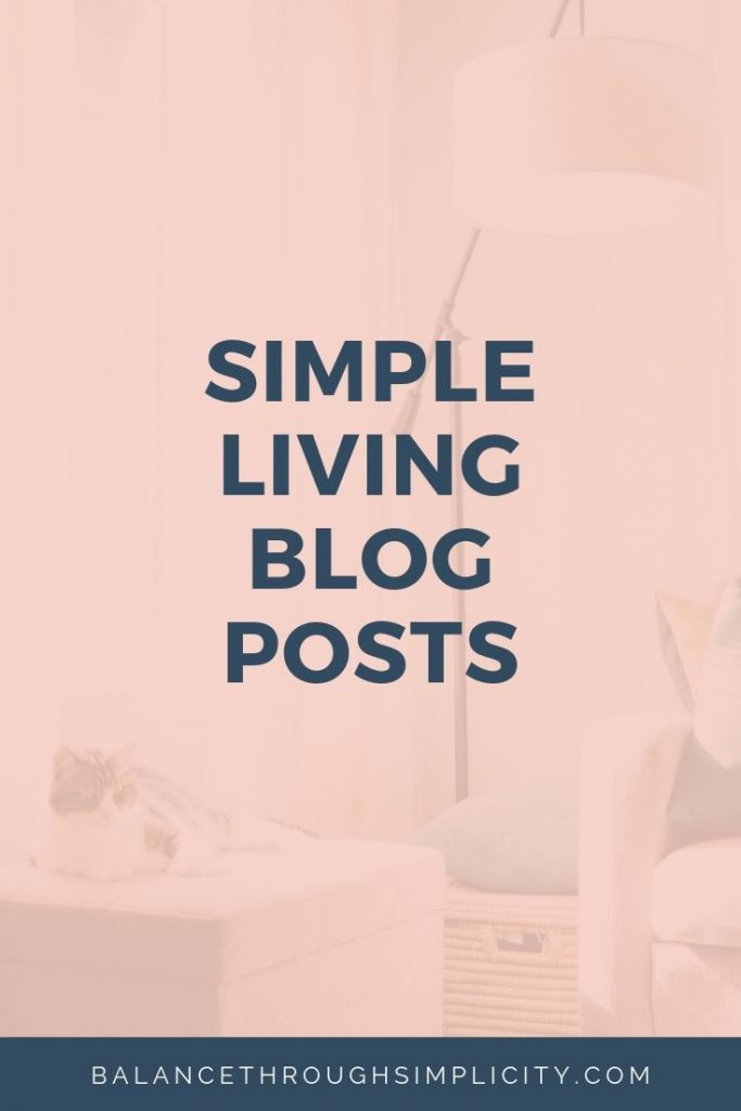 Simple Living Blog Posts From Balance Through Simplicity