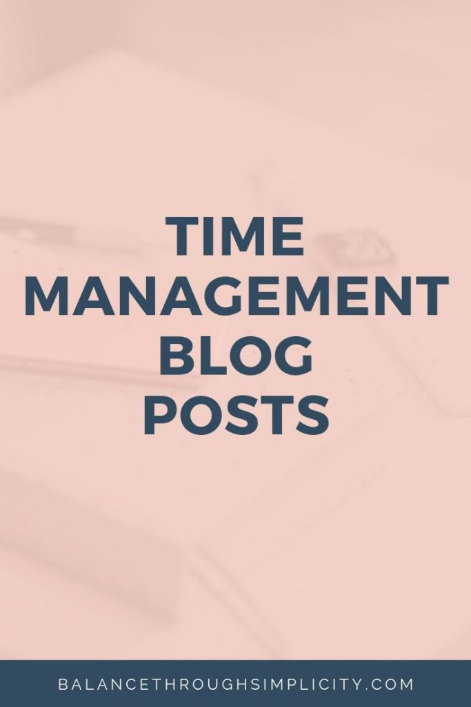 Time Management Blog Posts From Balance Through Simplicity