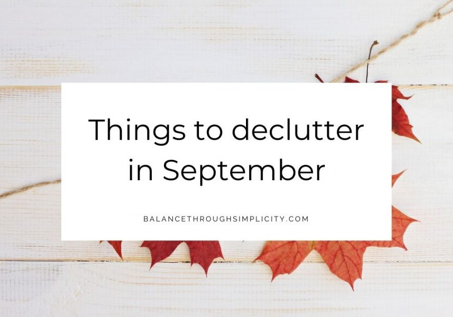 Things to declutter in September