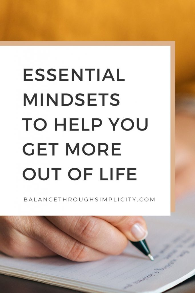 Essential mindsets to help you get more out of life