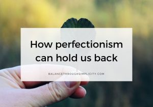How perfectionism can hold us back