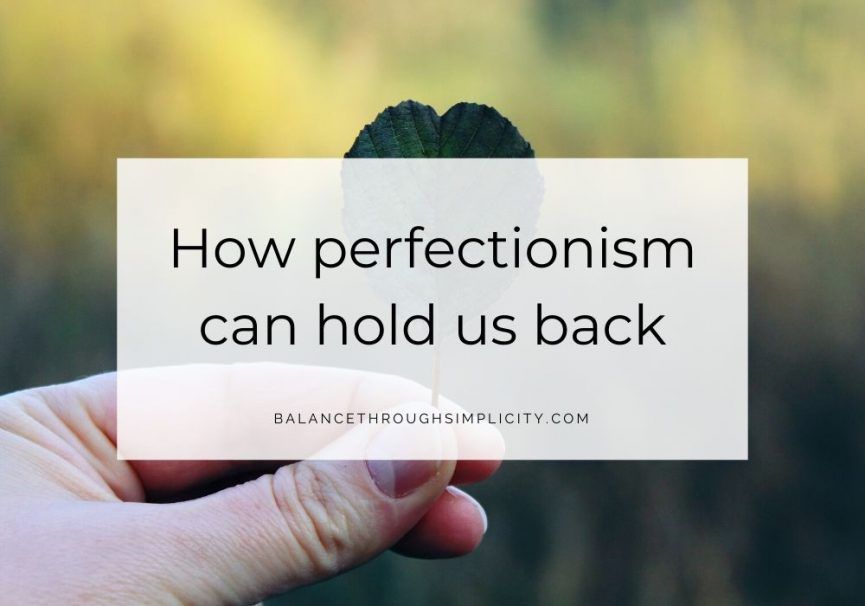 How Perfectonism Can Hold Us Back