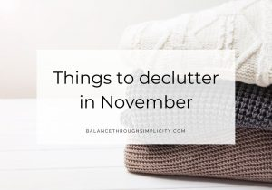 Things To Declutter In November