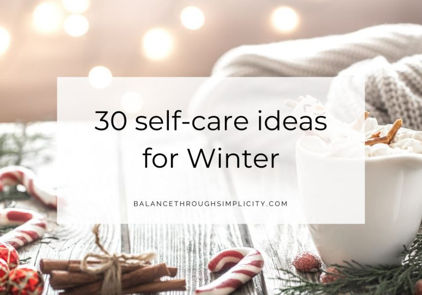30 Self-Care Ideas For Winter