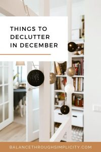 Things to declutter in December