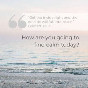 How to find calm today