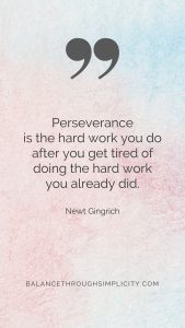 Perseverance is the hard work