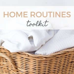 Setting up household routines toolkit