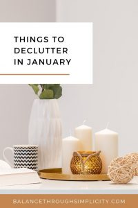 Things to declutter in January