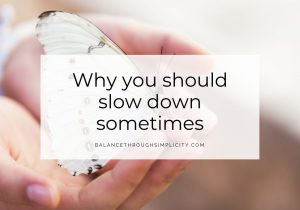 Why You Should Slow Down Sometimes