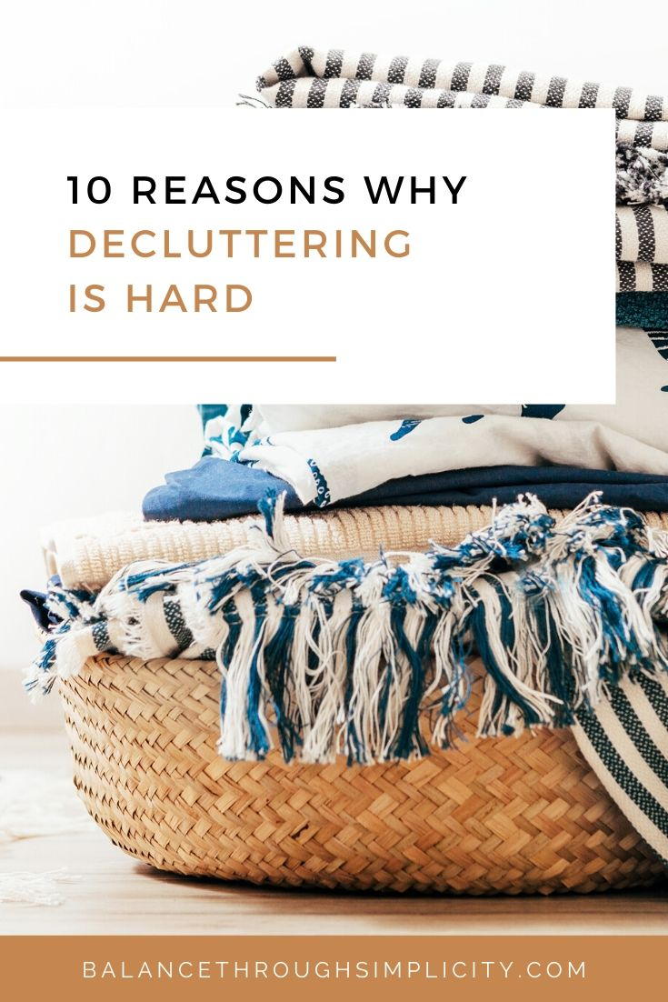 10 Reasons Why Decluttering Is Hard