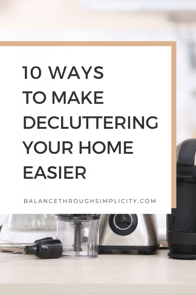 10 ways to make decluttering easier