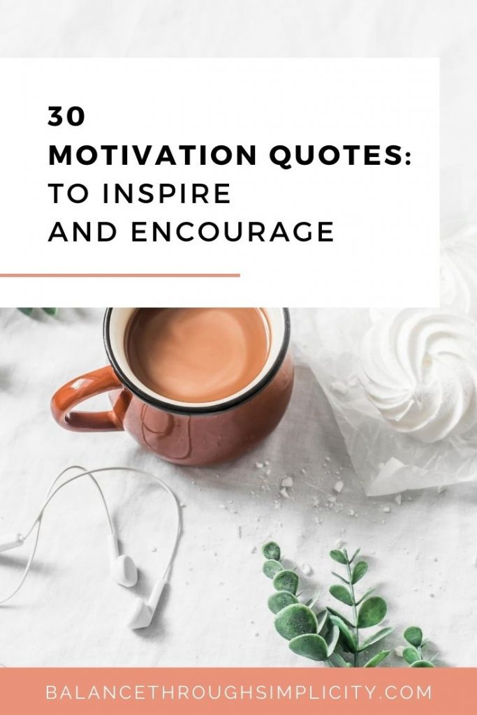 30 motivational quotes to inspire you