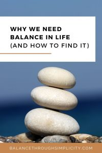 Why you need balance in life