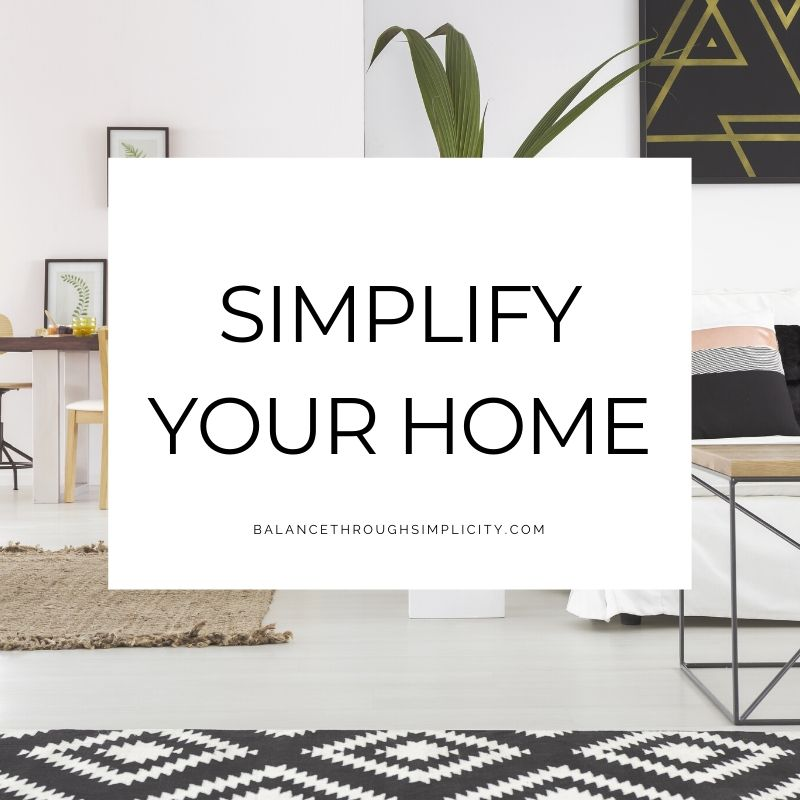 Simplify Your Home at Balance Through Simplicity
