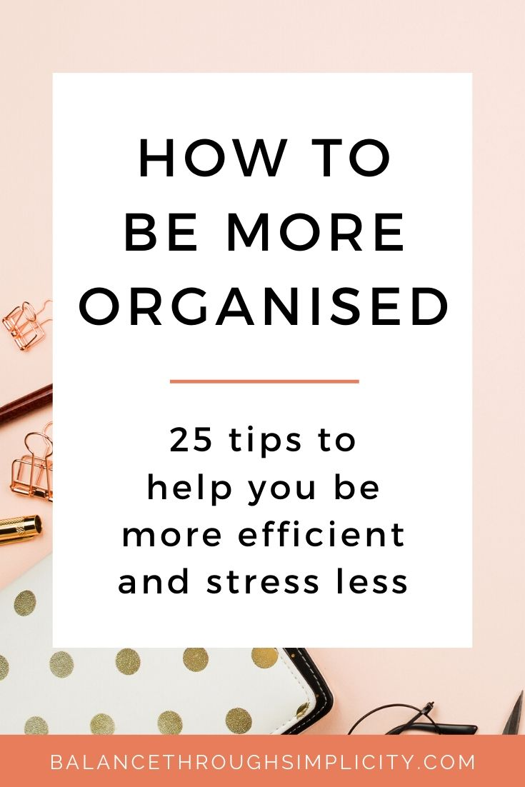 25 ways to be more organised