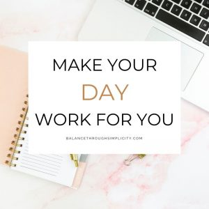 Make Your Day Work For You Workbook