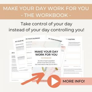 Make Your Day Work For You