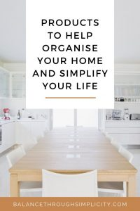 Products to help organise your home and simplify your life