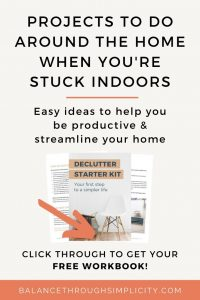 Projects to do around the home when you're stuck indoors