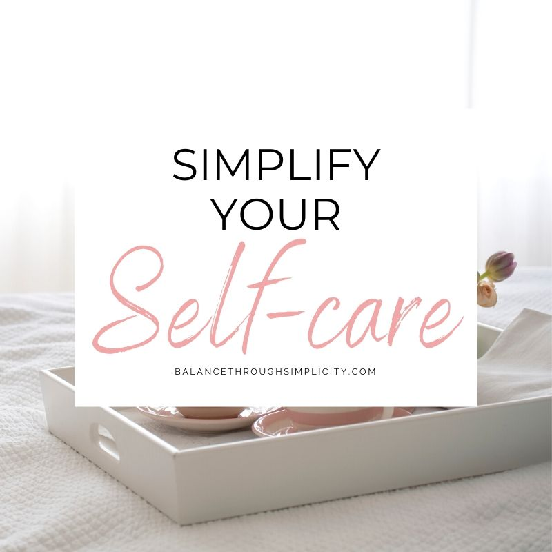 Simplify Your Self-care