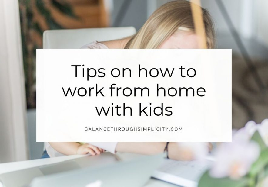 Tips on how to work from home with kids