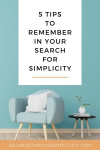5 tips to remember in your search for simplicity