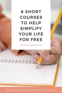 6 short courses to help you simplify your life for free