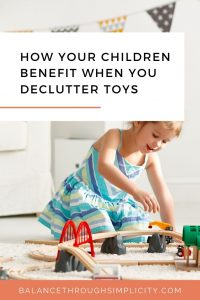 How your children benefit when you declutter toys