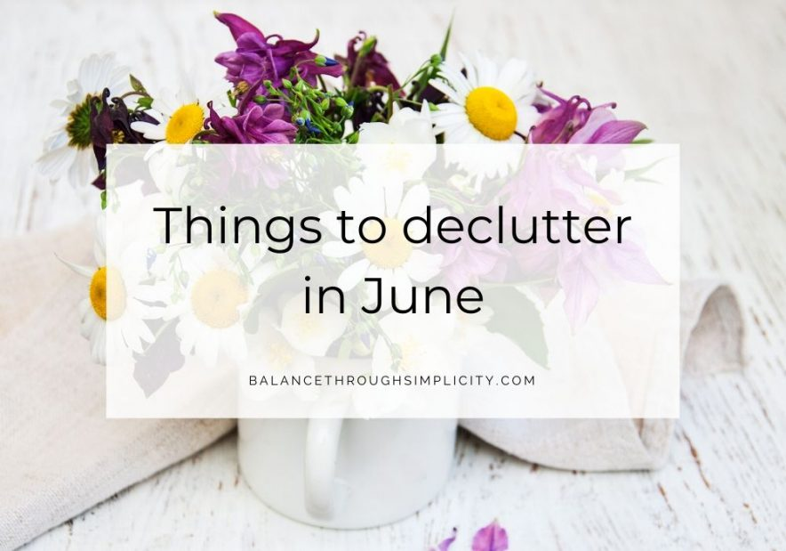 Things to declutter in June