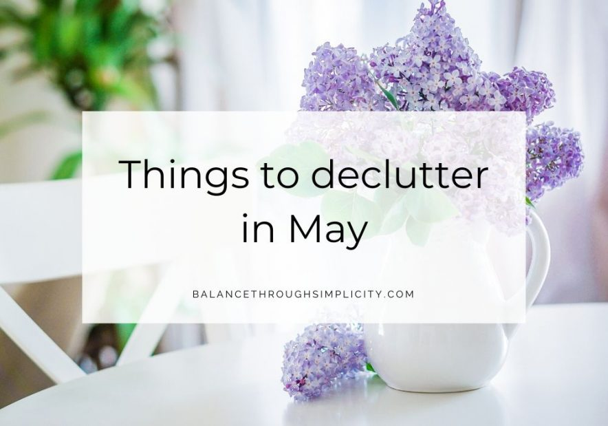 Things to declutter in May