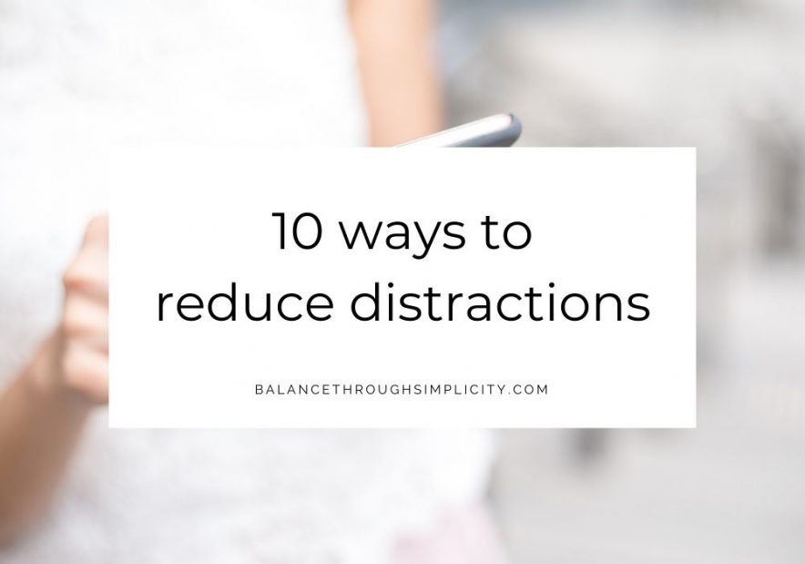 10 ways to reduce distractions