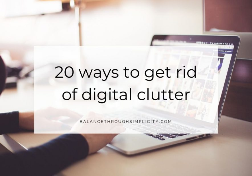20 ways to get rid of digital clutter