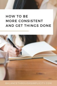 How to be more consistent and get things done
