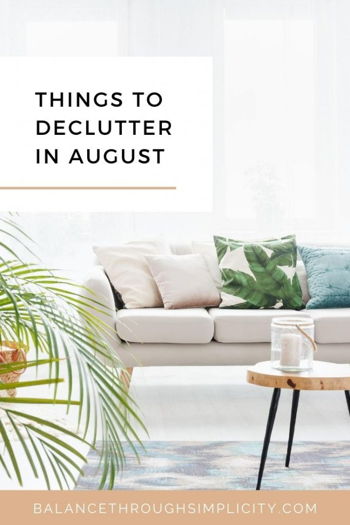 Things to declutter in August