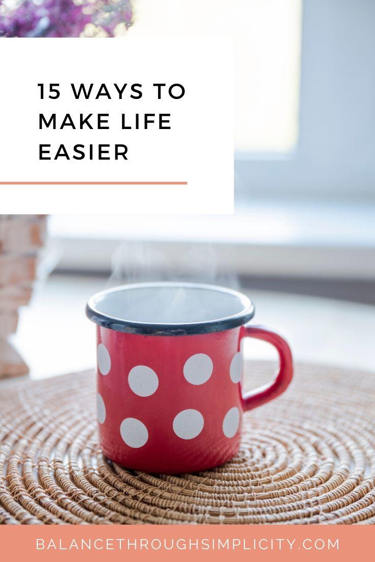 15 ways to make life easier