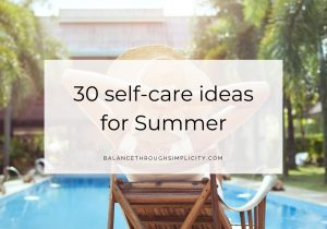 30 self-care ideas for Summer